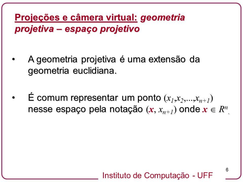 Projeções e câmera virtual: geometria projetiva – espaço projetivo