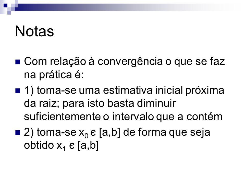 Notas Com relação à convergência o que se faz na prática é: