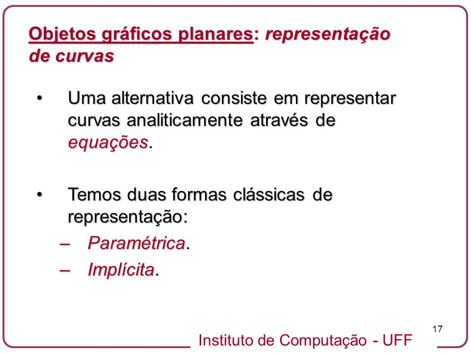 Objetos gráficos planares: representação de curvas