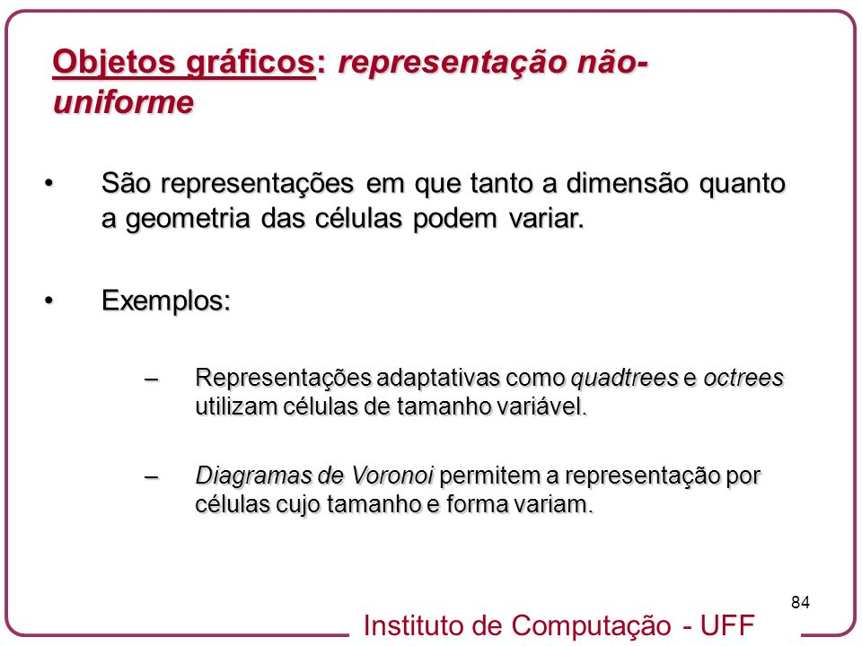 Objetos gráficos: representação não-uniforme