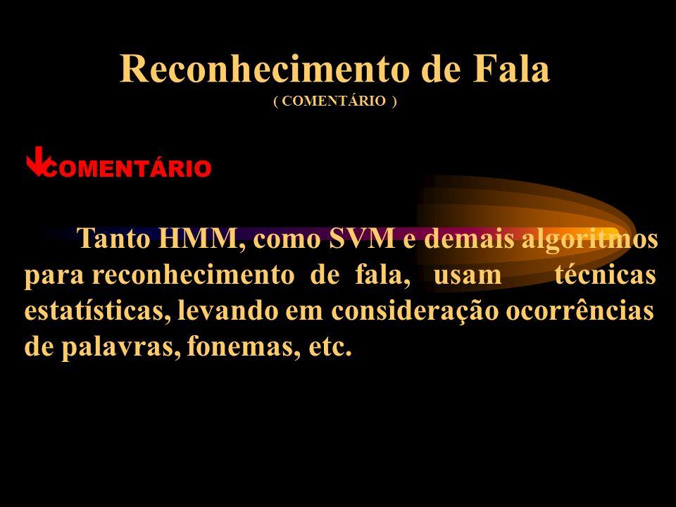 Reconhecimento de Fala ( COMENTÁRIO )