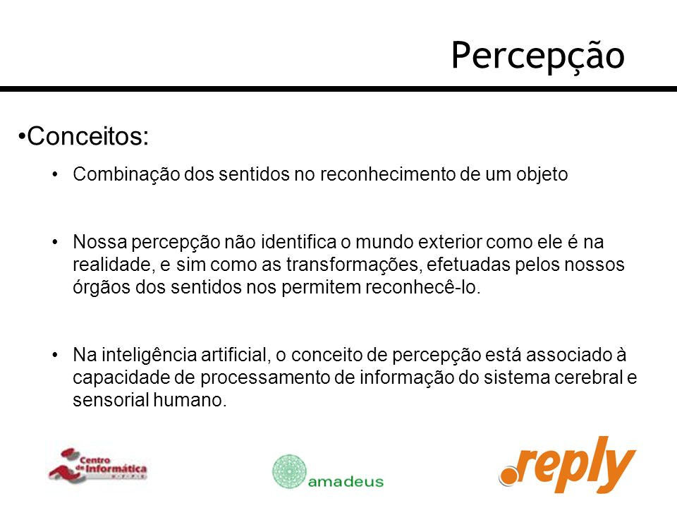 PercepçãoConceitos: Combinação dos sentidos no reconhecimento de um objeto.