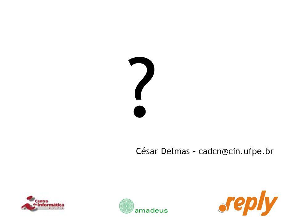 César Delmas – cadcn@cin.ufpe.br