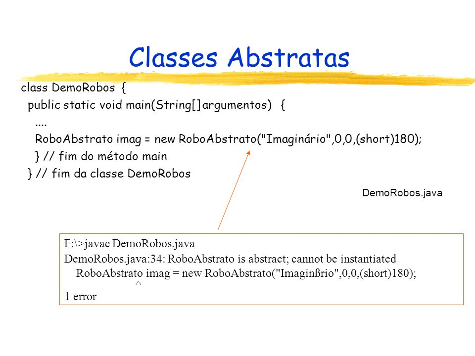 Classes Abstratas class DemoRobos {