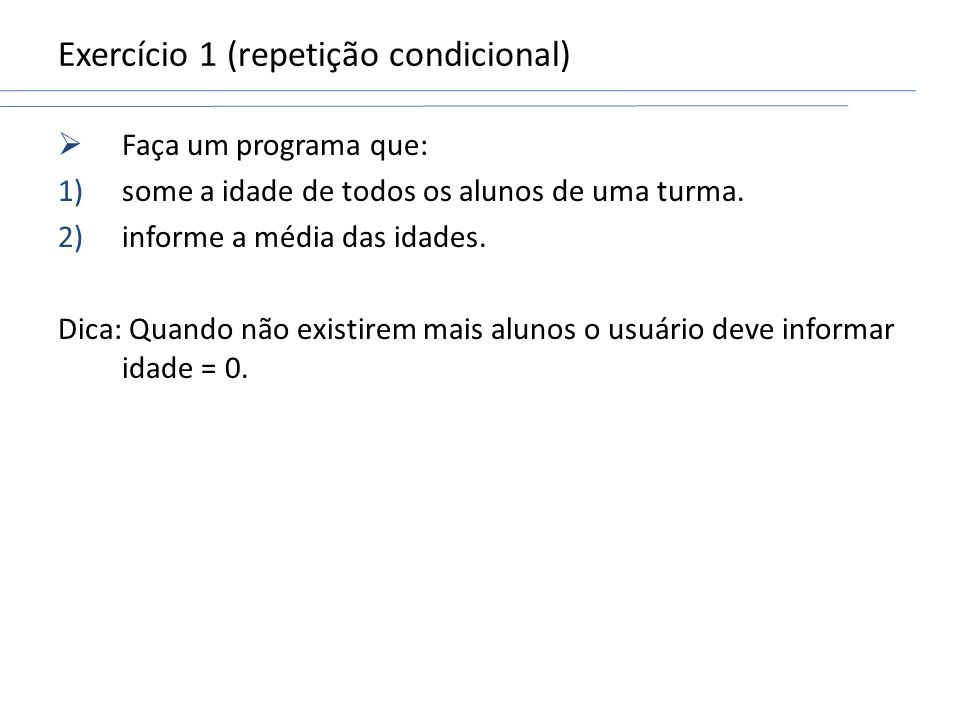 Exercício 1 (repetição condicional)
