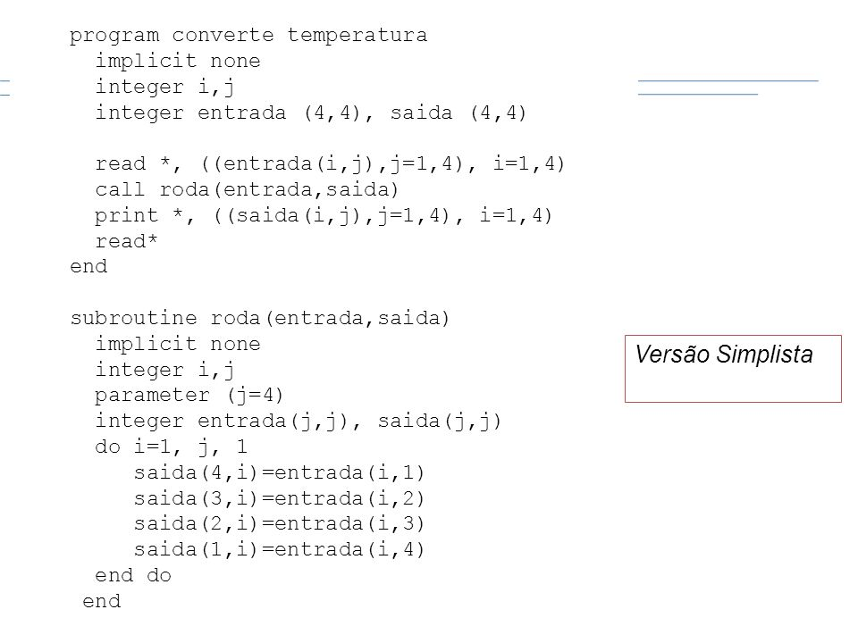 Versão Simplista program converte temperatura implicit none