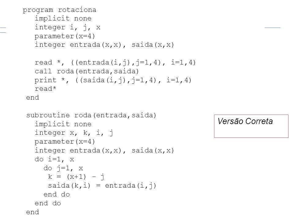 Versão Correta program rotaciona implicit none integer i, j, x