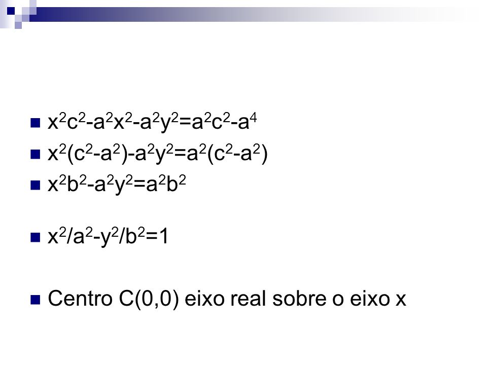 x2c2-a2x2-a2y2=a2c2-a4 x2(c2-a2)-a2y2=a2(c2-a2) x2b2-a2y2=a2b2.