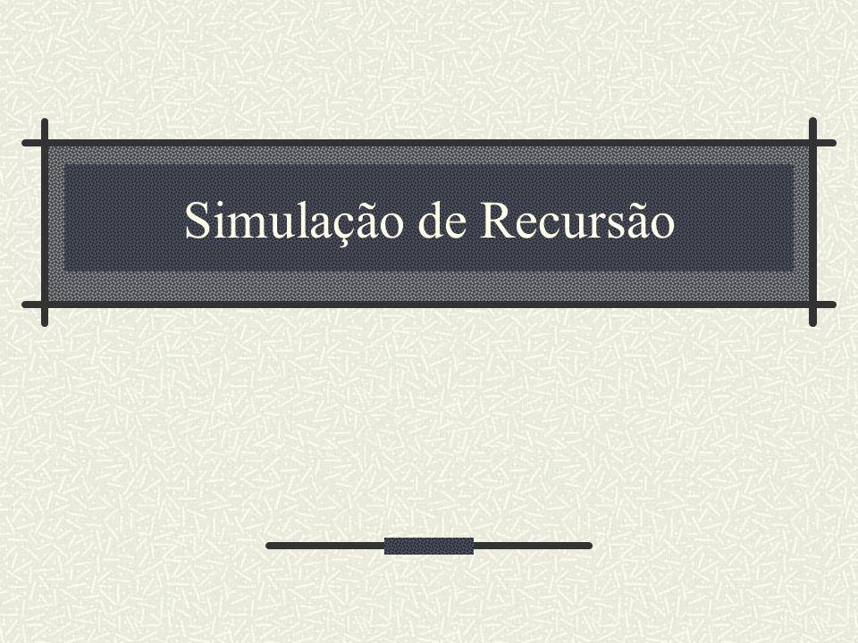 Simulação de Recursão