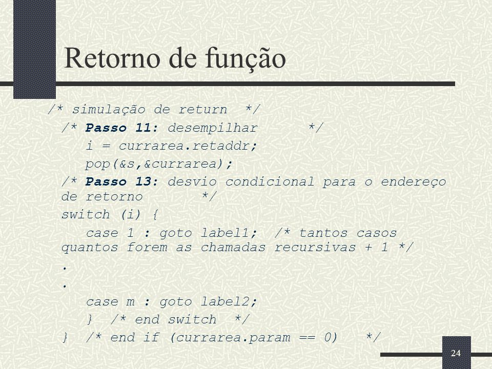 Retorno de função /* simulação de return */