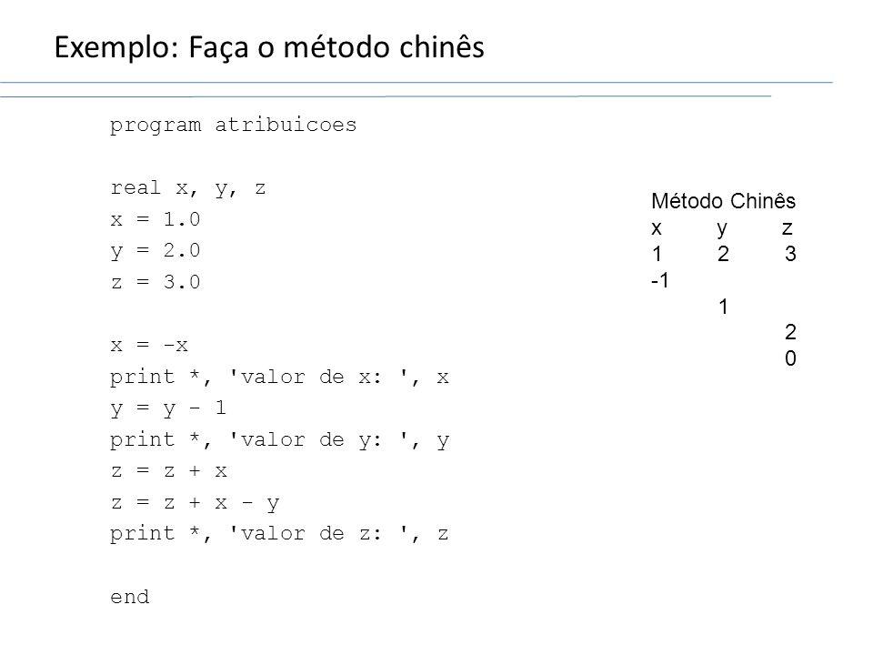 Exemplo: Faça o método chinês