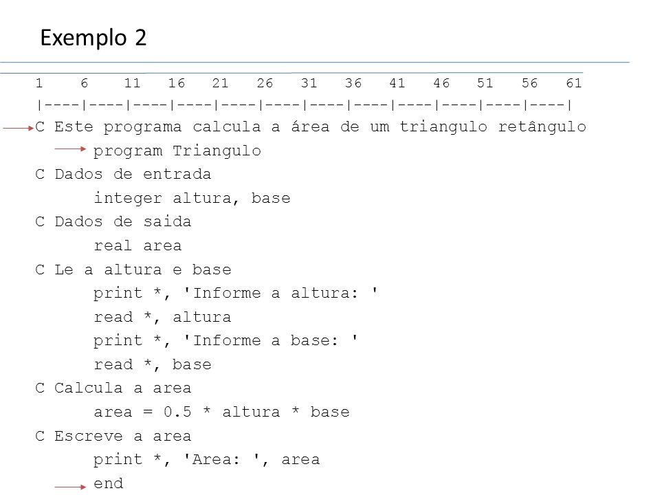 Exemplo 2 C Este programa calcula a área de um triangulo retângulo
