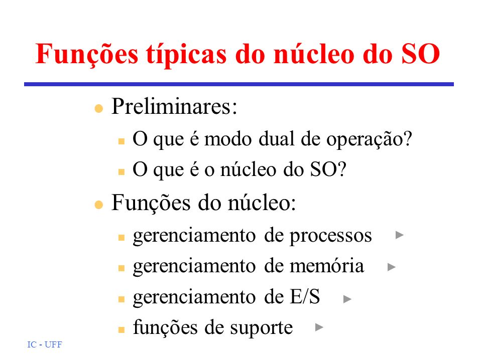 Funções típicas do núcleo do SO