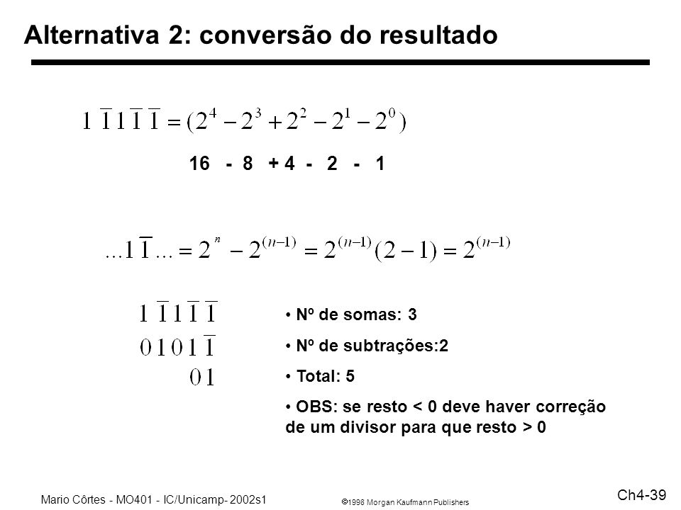 Alternativa 2: conversão do resultado
