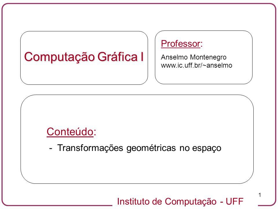 Computação Gráfica I Conteúdo: Professor: