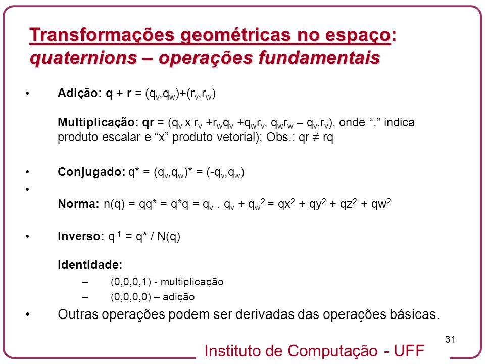 Transformações geométricas no espaço: quaternions – operações fundamentais