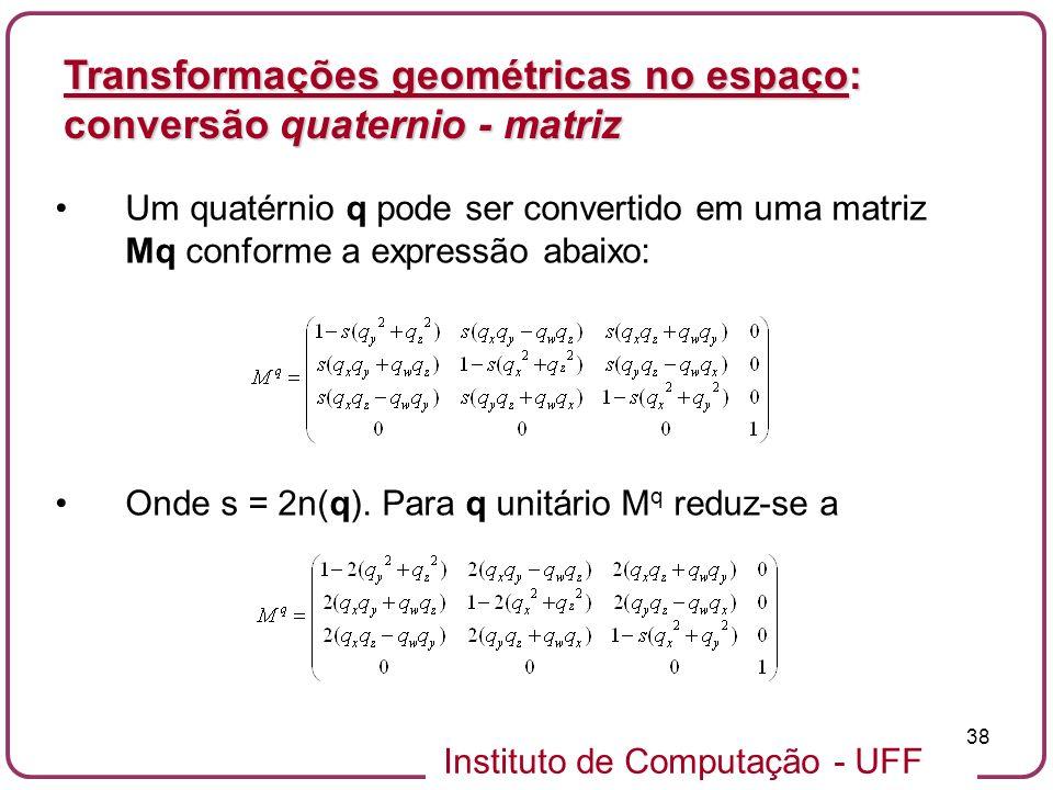 Transformações geométricas no espaço: conversão quaternio - matriz