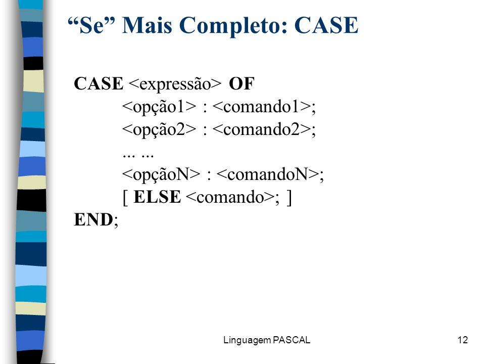 Se Mais Completo: CASE