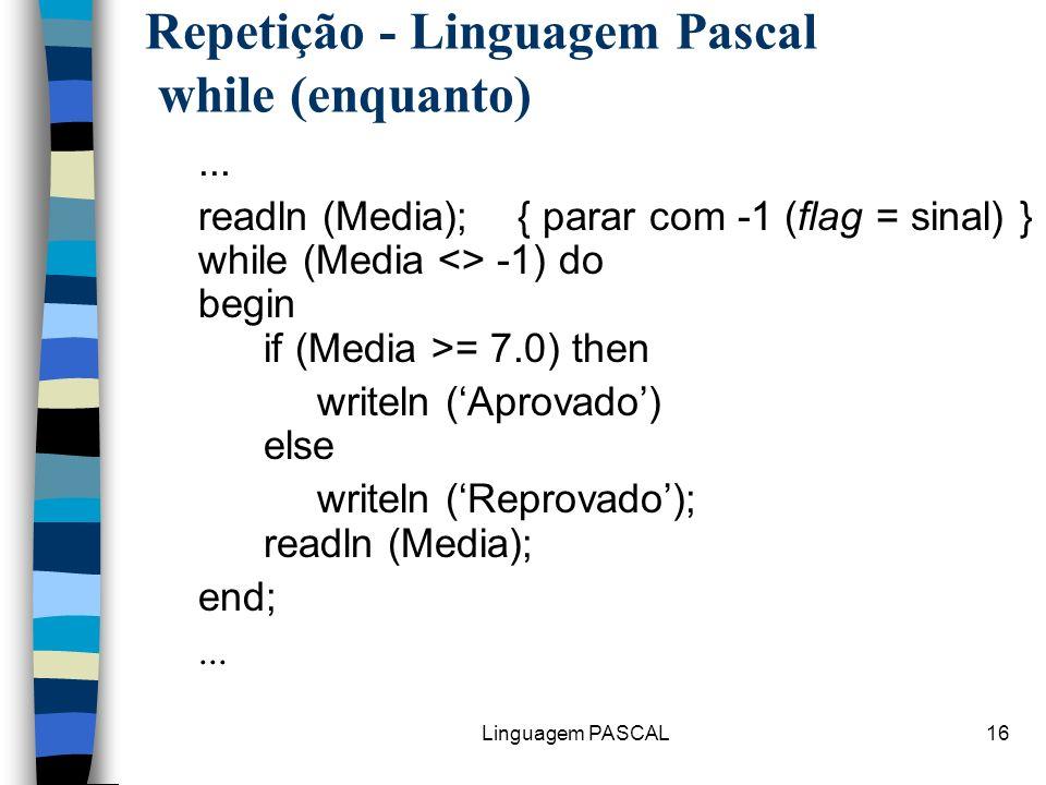Repetição - Linguagem Pascal while (enquanto)