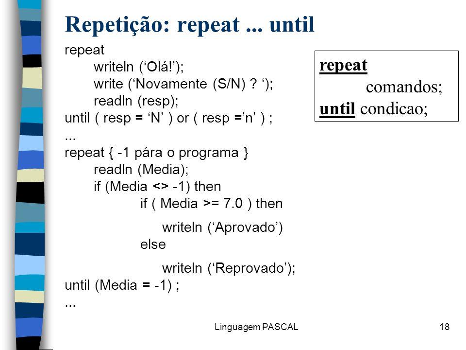 Repetição: repeat ... until