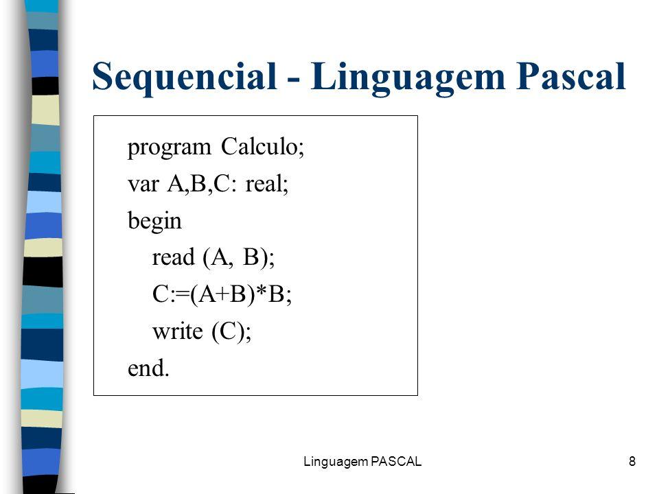 Sequencial - Linguagem Pascal