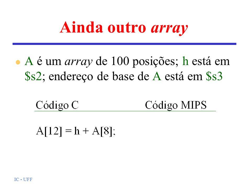 Ainda outro array A é um array de 100 posições; h está em $s2; endereço de base de A está em $s3.