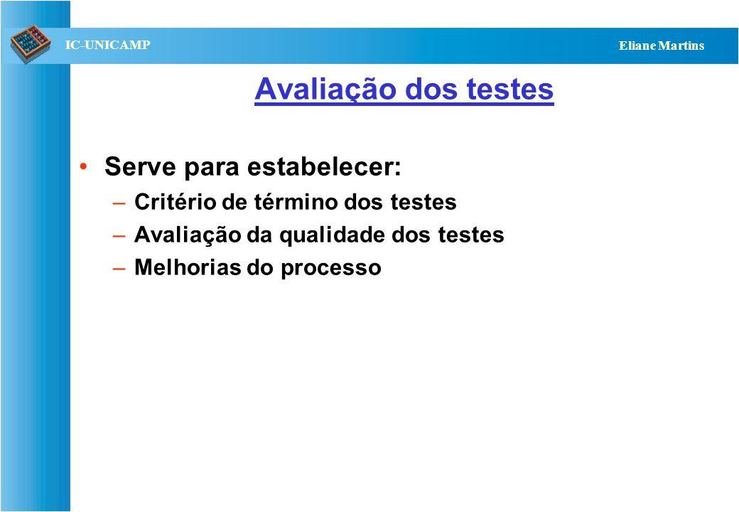 Avaliação dos testes Serve para estabelecer:
