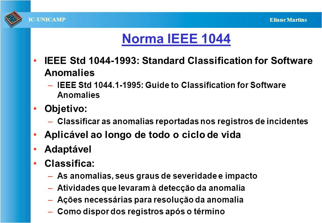 Norma IEEE 1044 IEEE Std 1044-1993: Standard Classification for Software Anomalies.
