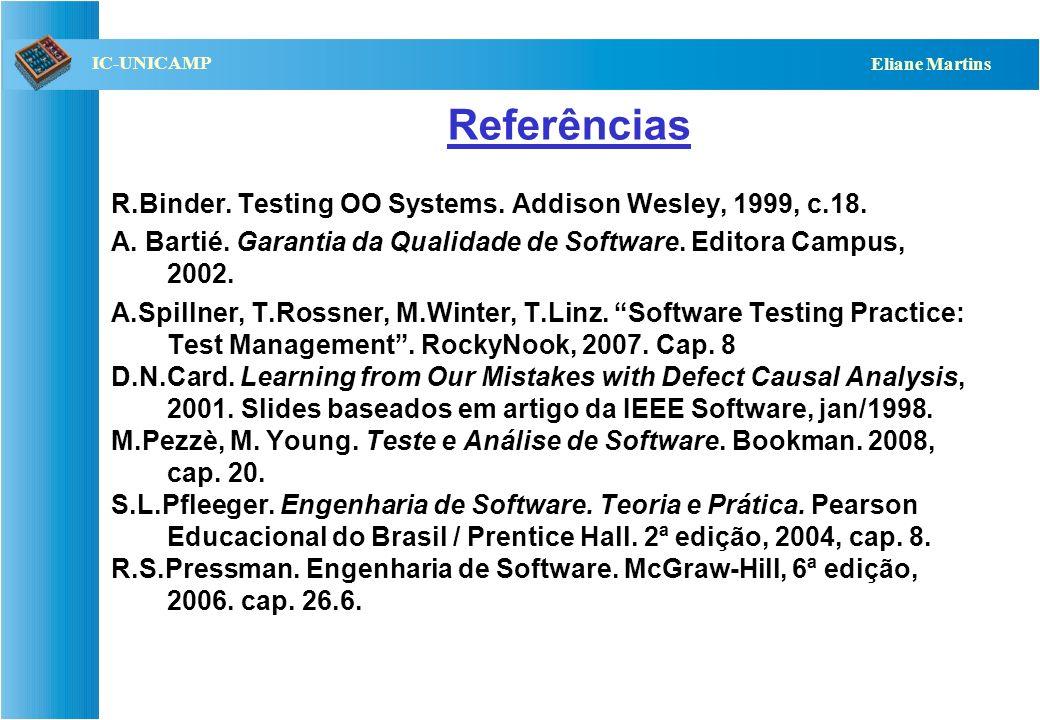 Referências R.Binder. Testing OO Systems. Addison Wesley, 1999, c.18.
