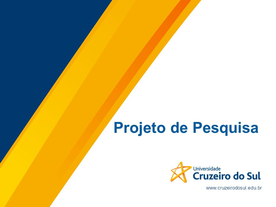Projeto de Pesquisa www.cruzeirodosul.edu.br 8