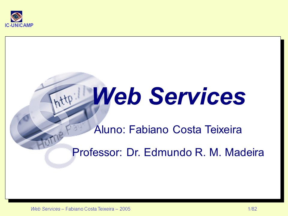 Web Services Aluno: Fabiano Costa Teixeira