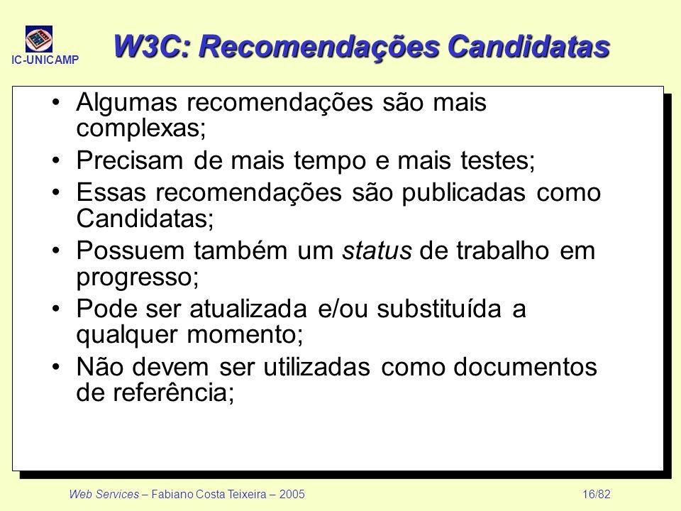 W3C: Recomendações Candidatas