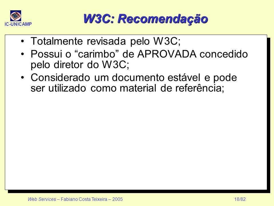 W3C: Recomendação Totalmente revisada pelo W3C;