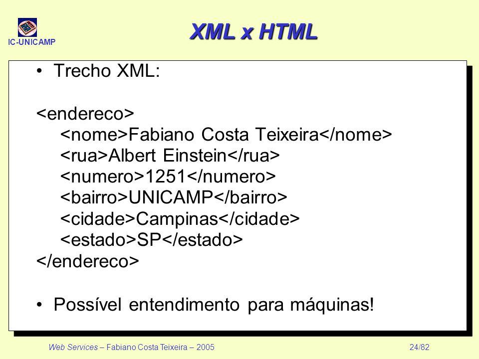 XML x HTML Trecho XML: <endereco>