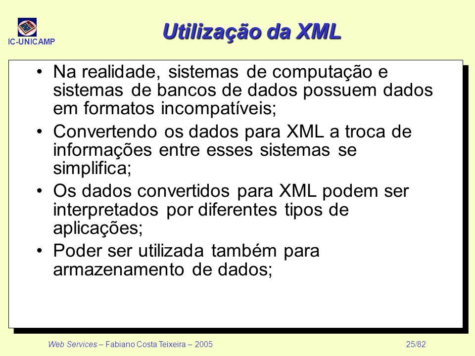 Utilização da XML Na realidade, sistemas de computação e sistemas de bancos de dados possuem dados em formatos incompatíveis;