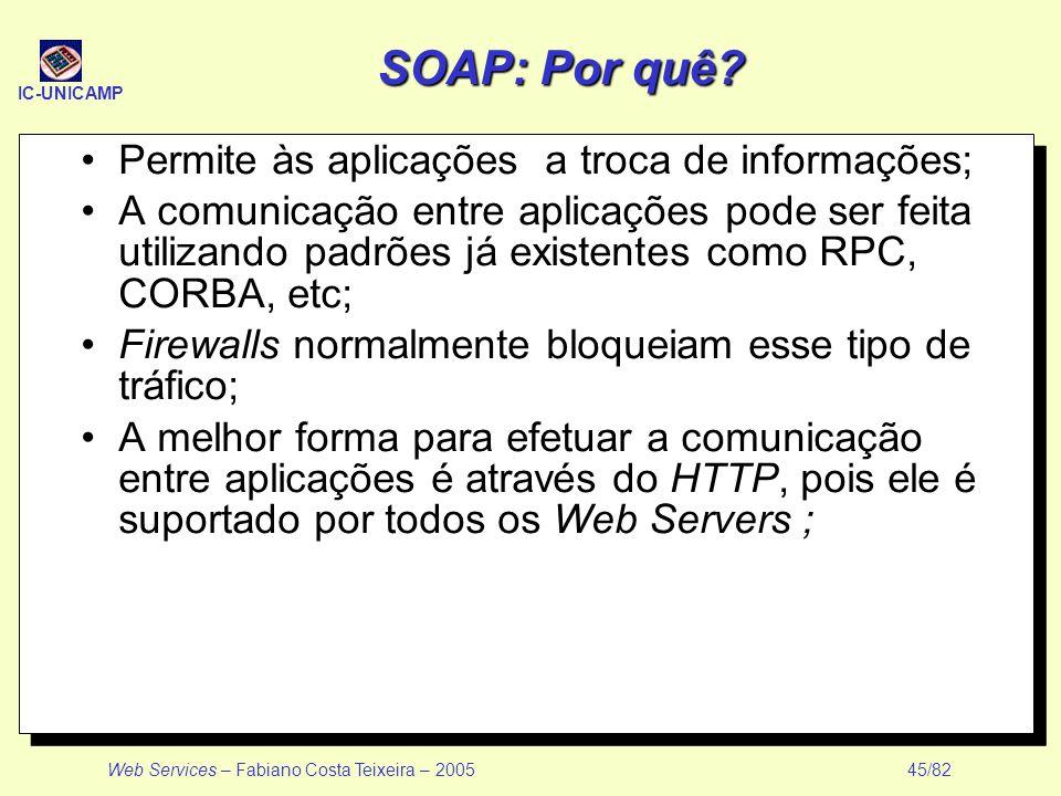 SOAP: Por quê Permite às aplicações a troca de informações;