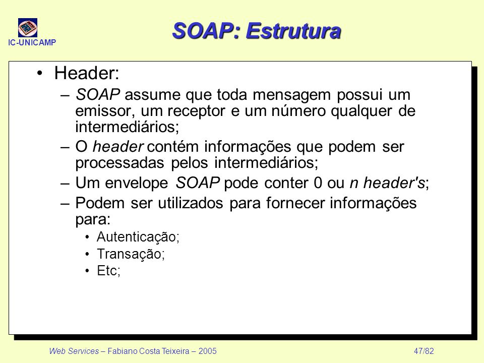 SOAP: Estrutura Header:
