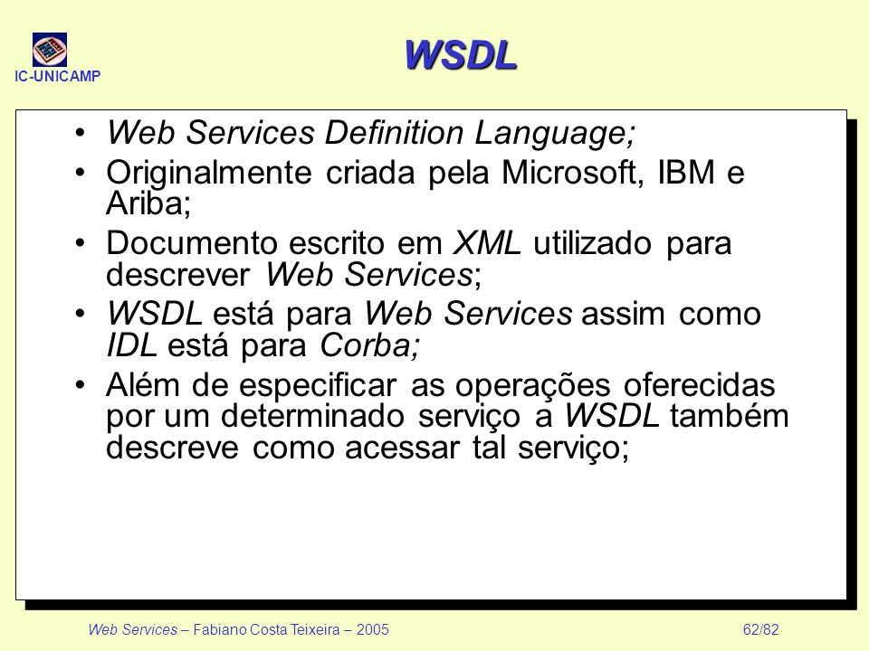 WSDL Web Services Definition Language;