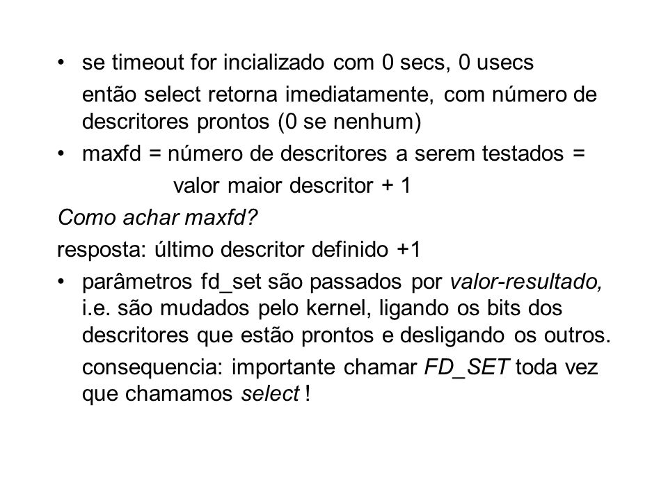 se timeout for incializado com 0 secs, 0 usecs