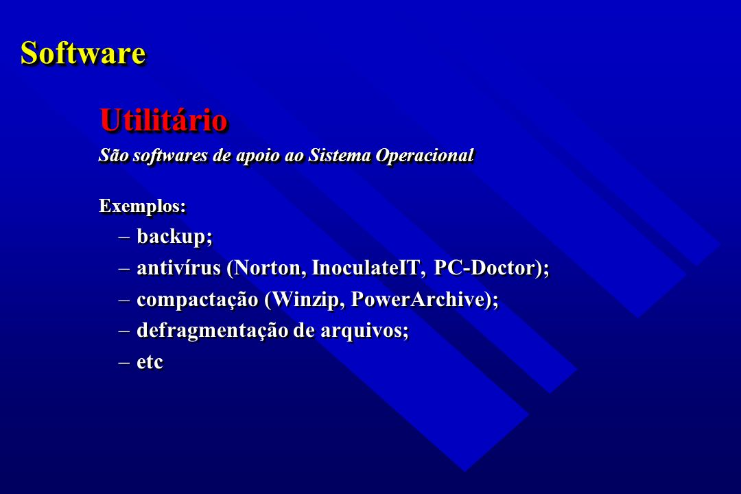 Software Utilitário backup;