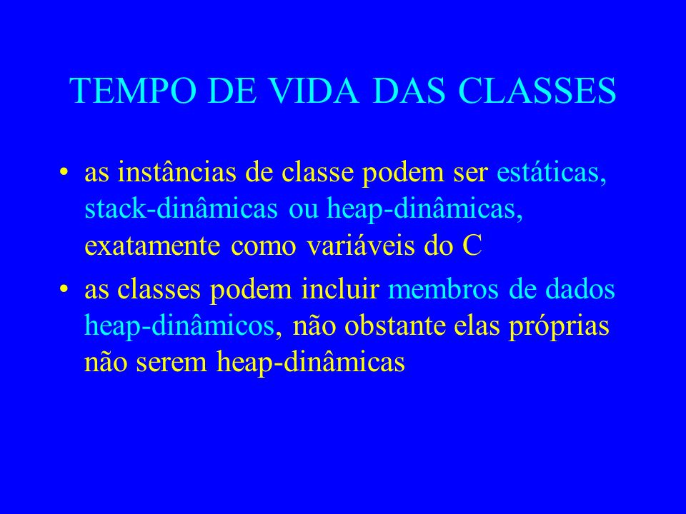 TEMPO DE VIDA DAS CLASSES