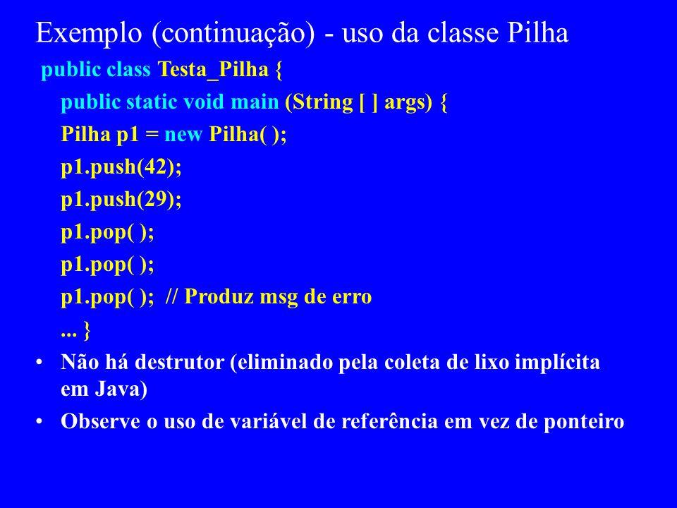 Exemplo (continuação) - uso da classe Pilha