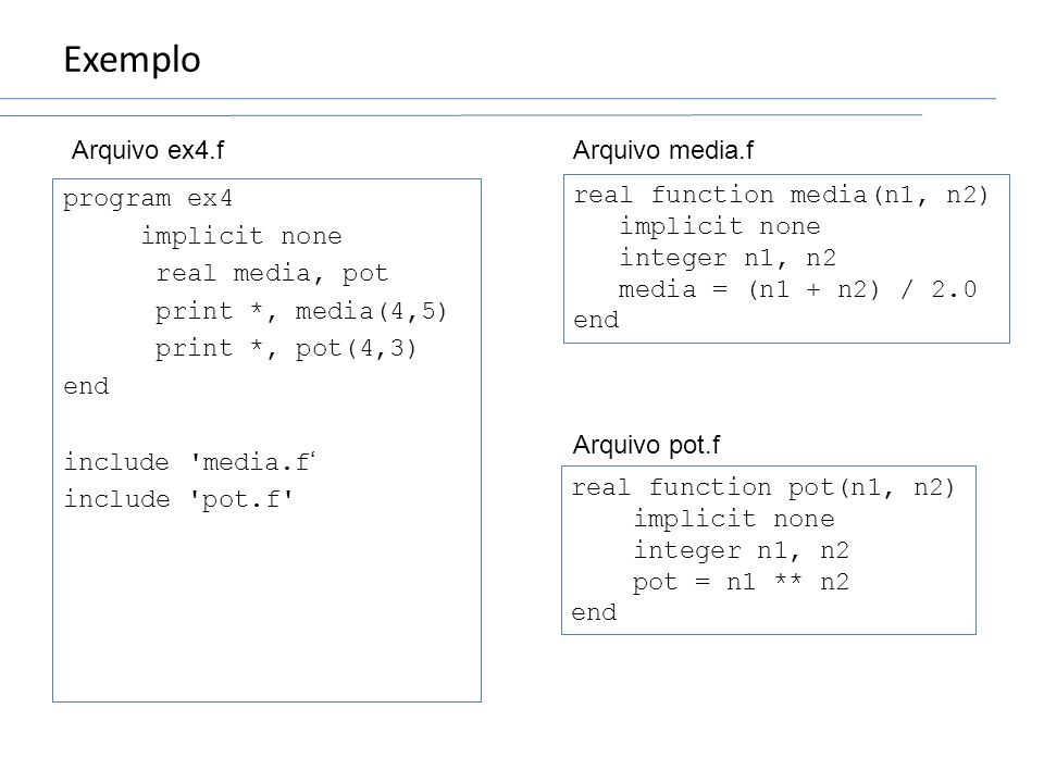 Exemplo Arquivo ex4.f Arquivo media.f