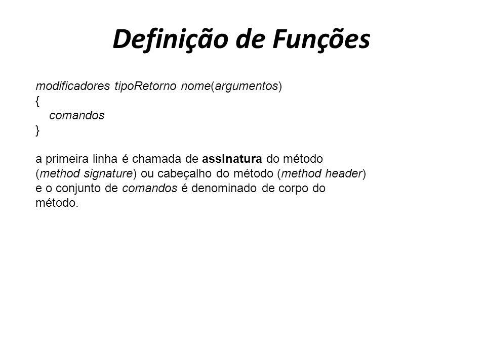 Definição de Funções modificadores tipoRetorno nome(argumentos) {