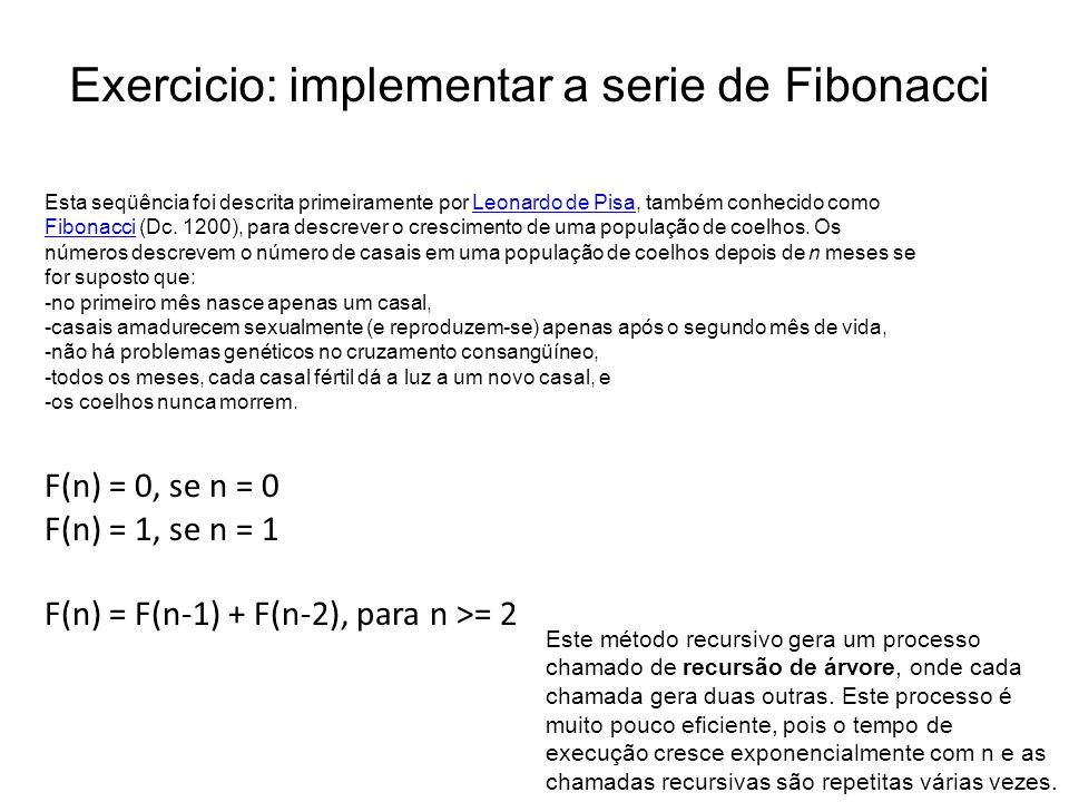 Exercicio: implementar a serie de Fibonacci