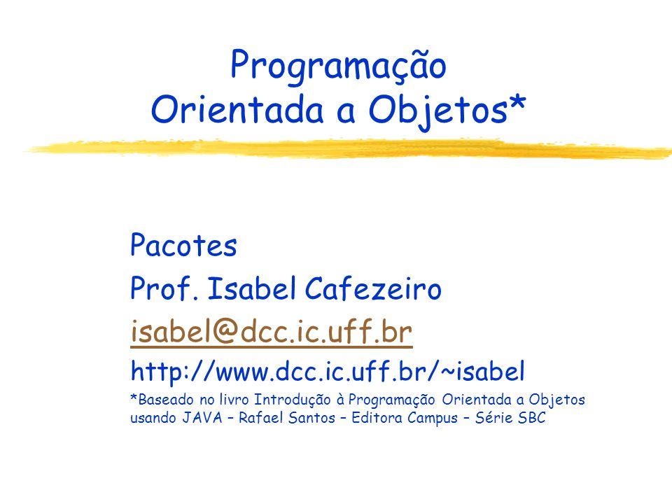 Programação Orientada a Objetos*