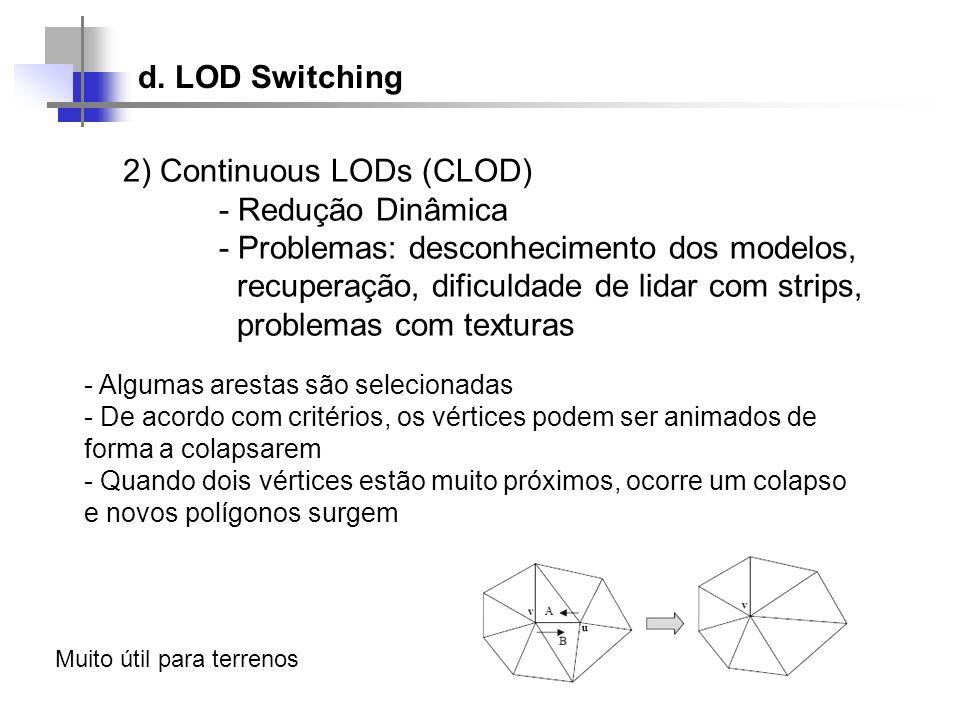 2) Continuous LODs (CLOD) - Redução Dinâmica