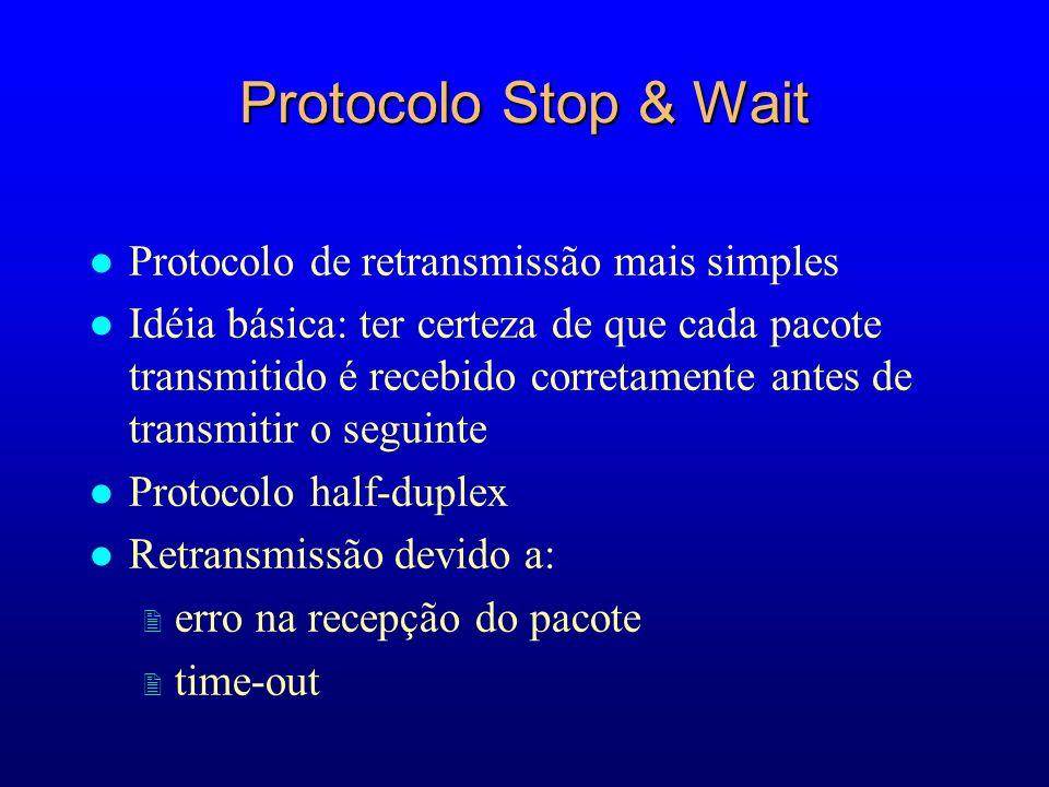 Protocolo Stop & Wait Protocolo de retransmissão mais simples