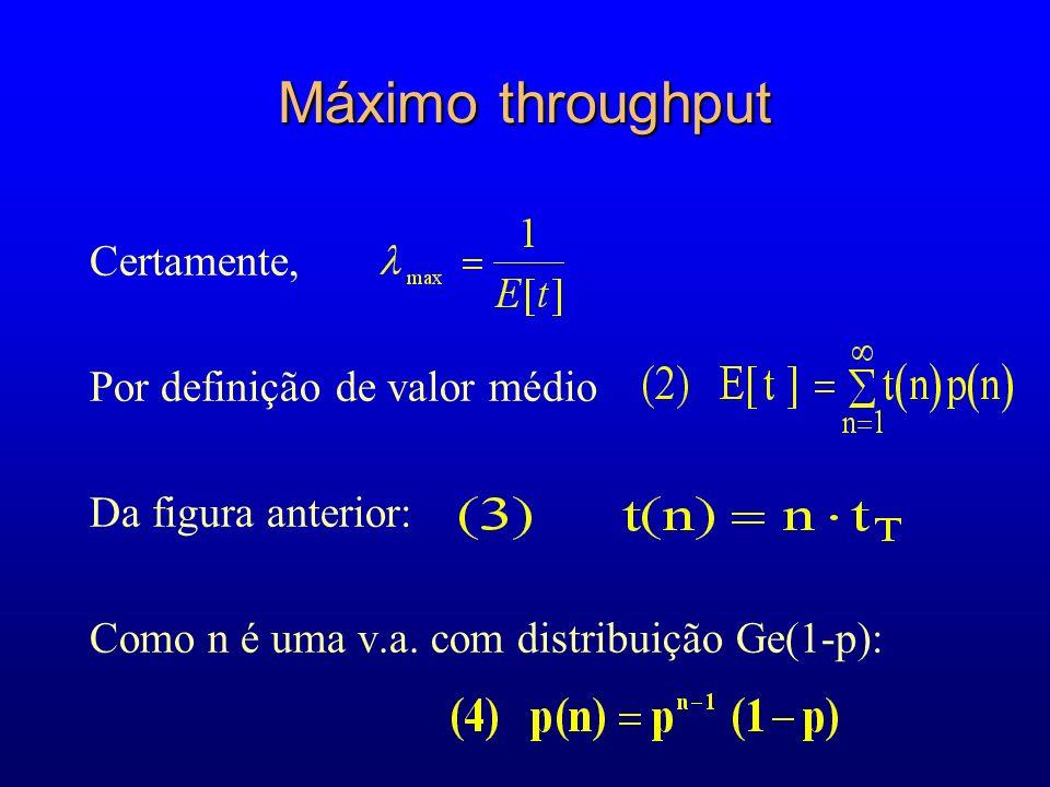 Máximo throughput Certamente, Por definição de valor médio