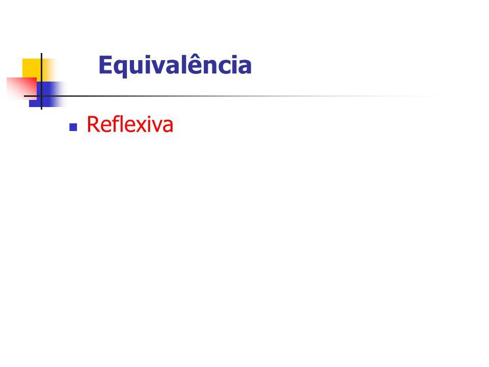 Equivalência Reflexiva